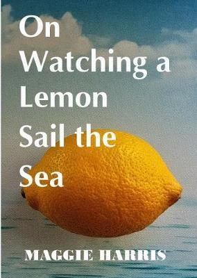 On Watching A Lemon Sail The Sea